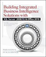 Building Integrated Business Intelligence Solutions with SQL Server 2008 R2 and Office 2010