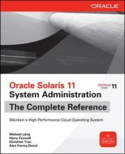 Oracle Solaris 11 System Administration: The Complete Reference