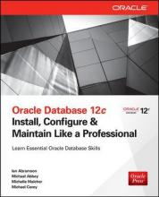 Oracle Database 12c Install, Configure & Maintain Like a Professional