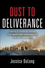 Dust to Deliverance: Untold Stories from the Maritime Evacuation on September 11th