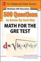 McGraw-Hill Education 500 Questions to Know by Test Day: Math for the GRE (R) Test