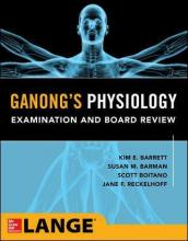Ganong's Physiology Examination and Board Review