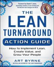 The Lean Turnaround Action Guide: How to Implement Lean, Create Value and Grow Your People