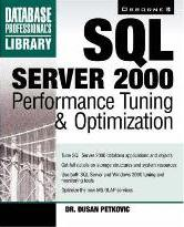 Sql Server 2000: Performance Tuning & Optimization