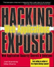 Hacking Exposed (TM) Web Applications