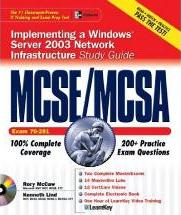 MCSE/McSa Implementing, Managing, and Maintaining a Windows(r) Server 2003 Network Infrastructure Study Guide (Exam 70-291) with Windows(r) Server 2003 180-Day Trial Software