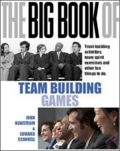 The Big Book of Team Building: Quick, Fun Activities for Building Morale, Communication and Team Spirit (UK Edition)