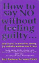 How To Say No Without Feeling Guilty ...