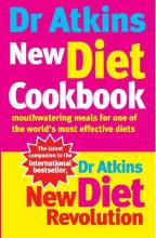 Dr Atkins New Diet CookbookMouthwatering meals for one of the world's most effective di