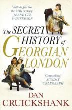 The Secret History of Georgian London