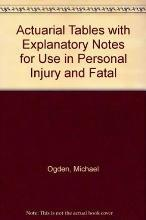 Actuarial Tables with Explanatory Notes for Use in Personal Injury and Fatal Accident Cases