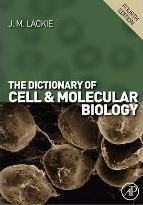 The Dictionary of Cell & Molecular Biology