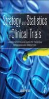 Strategy and Statistics in Clinical Trials