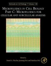 Microfluidics in Cell Biology Part C: Microfluidics for Cellular and Subcellular Analysis: Volume 148