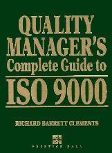 Quality Manager's Complete Guide to ISO 9000