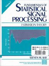 Fundamentals of Statistical Signal Processing: Fundamentals Statisticals Processing V1 WITH Estimation Theory, Volume 1 AND Detection Theory, Volume 2