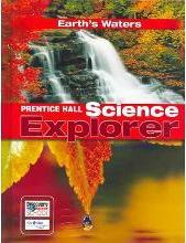 Prentice Hall Science Explorer Earth's Waters Student Edition Third Edition 2005