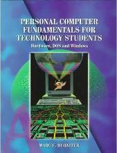 Personal Computer Fundamentals for Technology Students: Hardware, DOS and Windows