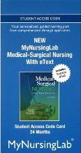 NEW MyLab Nursing with Pearson eText -- Access Card -- for Medical-Surgical Nursing (24-month access)
