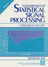 Fundamentals of Statistical Signal Processing: Estimation Theory v. 1