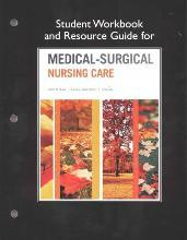 Student Workbook and Resource Guide for Medical-Surgical Nursing Care