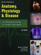 Student Workbook to Accompany Anatomy, Physiology, and Disease