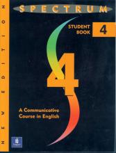 Spectrum: Spectrum 4: A Communicative Course in English, Level 4 A Communicative Course in English Level 4