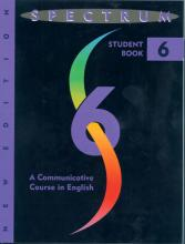 Spectrum: Spectrum 6: A Communicative Course in English, Level 6 Communicative Course in English Level 6