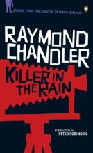 "Killer in the Rain: ""The Man Who Liked Dogs""; ""The Curtain""; ""Try the Girl""; ""Mandarin's Jade""; ""Bay City Blues""; ""The Lady in the Lake""; ""No Crime in the Mountains"""