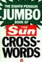 "The Eighth Penguin Jumbo Book of The ""Sun"" Crosswords: No.8"