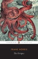 The Octopus: The Epic of Wheat v. 1