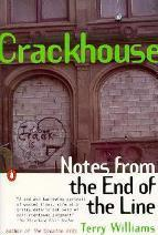Crackhouse; Notes from the End of the Line