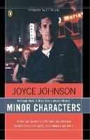 Minor Characters: a Young Woman's Coming-of-Age in the Beat Orbit of Jack Kerouac