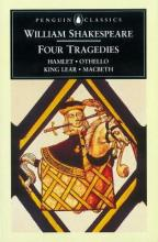 Four Tragedies: Hamlet; Othello; King Lear; Macbeth