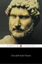 Lives of the Later Caesars: The First Part of the Augustan History, with Newly Compiled Lives of Nerva and Trajan