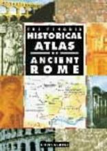 The Penquin Historical Atlas of Ancient Rome