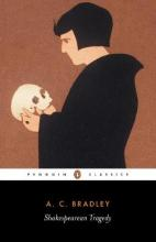 "Shakespearean Tragedy: Lectures on ""Hamlet"", ""Othello"", ""King Lear"" and ""Macbeth"""