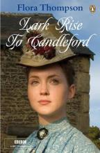 """Lark Rise to Candleford: """"Lark Rise""""; """"Over to Candleford""""; """"Candleford Green"""""""