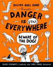 Danger is Still Everywhere: Beware of the Dog