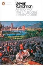 A History of the Crusades: The First Crusade and the Foundation of the Kingdom of Jerusalem I