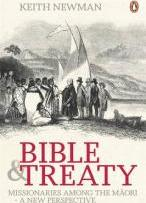 Bible & Treaty: Missionaries Among The Maori-A New Perspective