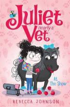 At the Show: Juliet, Nearly a Vet (Book 2)
