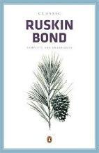 Classic Ruskin Bond  Complete And Unabridged