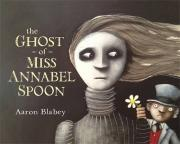 The Ghost of Miss Annabel Spoon