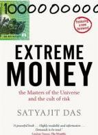 Extreme Money: The Masters Of The Universe And The Cult Of Risk