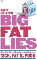 Big Fat Lies: How The Diet Industry Is Making You Sick, Fat& Poor