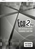 Eco 2 Plus: Notes and Activities for NCEA Economics Level 2