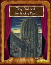 Little Plays: Tiny Owl and the Prickly Plant
