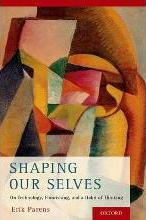 Shaping Our Selves