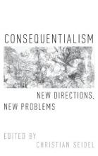 Consequentialism  New Directions, New Problems